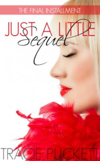 Just a Little Sequel - Tracie Puckett