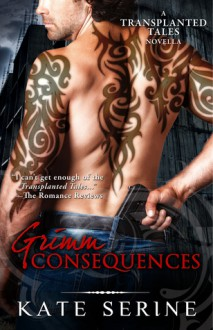 Grimm Consequences - Kate SeRine
