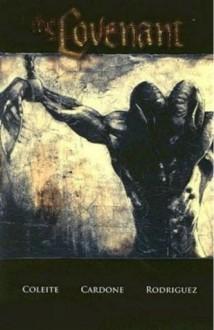 The Covenant - Aron E. Coleite, Tone Rodriguez, J.S. Cardone