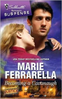 Becoming a Cavanaugh (Cavanaugh Justice, #15) (Silhouette Romantic Suspense #1575) - Marie Ferrarella