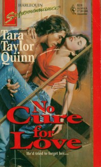 No Cure for Love (Harlequin Superromance No. 624) - Tara Taylor Quinn