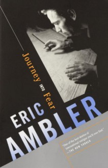 Journey Into Fear - Eric Ambler