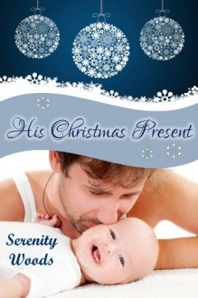 His Christmas Present - Serenity Woods