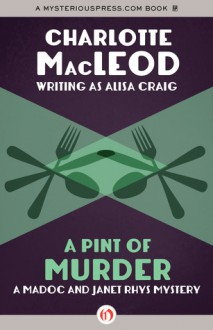 A Pint of Murder (A Madoc and Janet Rhys Mystery) - Alisa Craig, Charlotte MacLeod