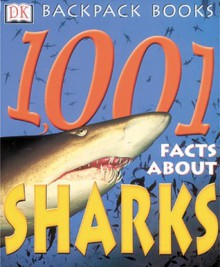 1001 Facts about Sharks (DK Backpack Books) - Joyce Pope