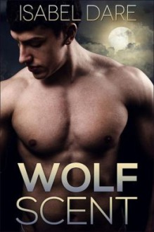 Wolf Scent (Mountain Wolves #1) - Isabel Dare