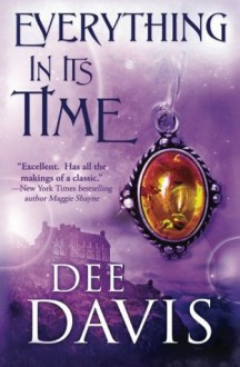 Everything In Its Time - Dee Davis