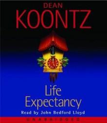 Life Expectancy (Digital Audio (Unabridged)) - John Bedford Lloyd, Dean Koontz