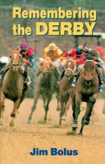 Remembering The Derby - Jim Bolus