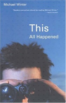 This All Happened - Michael Winter