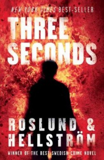 Three Seconds (Grens & Sundkvist #5) - Anders Roslund,Börge Hellström