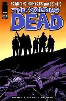 The Walking Dead Issue #66 - Robert Kirkman, Charlie Adlard, Cliff Rathburn