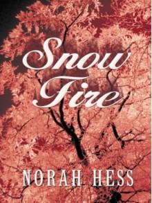 Snow Fire - Norah Hess