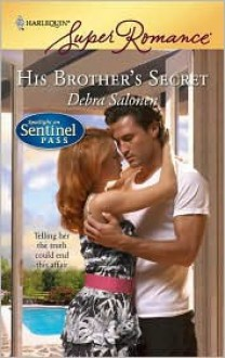 His Brother's Secret (Spotlight on Sentinel Pass, #2) - Debra Salonen