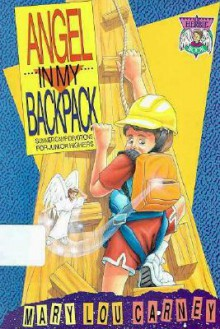 Angel in My Backpack: Summer Camp Devotions for Junior Highers - Mary Lou Carney