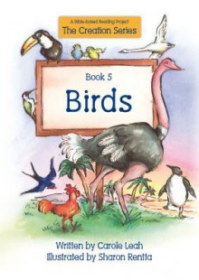 Birds: Book 5 a Bible-Based Reading Project - Carole Leah