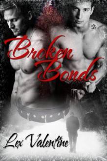 Broken Bonds - Lex Valentine
