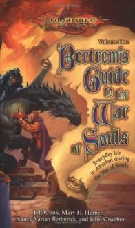 Bertrem's Guide to the War of Souls, Volume One - Jeff Crook, Mary H. Herbert, Nancy Varian Berberick, John Grubber