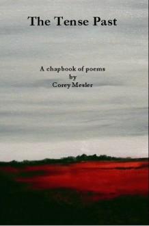The Tense Past - Corey Mesler