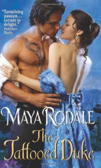 The Tattooed Duke - Maya Rodale