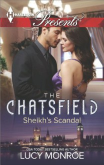 Sheikh's Scandal (The Chatsfield) - Lucy Monroe