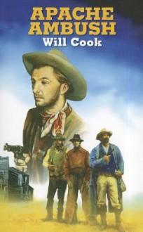 Apache Ambush - Will Cook, William Dufris