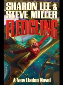 Fledgling (Theo Waitley, #1) (Liaden Universe, #12) - Steve Miller, Sharon Lee