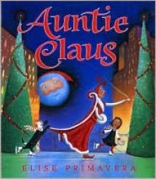Auntie Claus - Elise Primavera