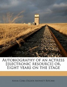 Autobiography Of An Actress - Anna Ritchie