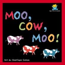 Moo, Cow, Moo! - Harriet Ziefert, Harriet Ziefert