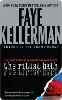 The Ritual Bath (Peter Decker/Rina Lazarus, #1) - Faye Kellerman