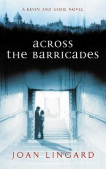 Across the Barricades: A Kevin and Sadie Story (Puffin Teenage Fiction) - Joan Lingard