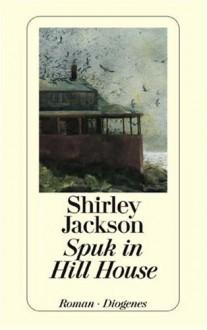 Spuk In Hill House. Roman - Shirley Jackson