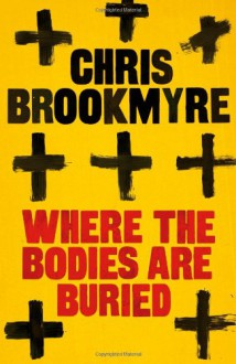Where the Bodies Are Buried - Christopher Brookmyre