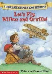 Let's fly Wilbur and Orville! (Before I made history) - Peter Roop