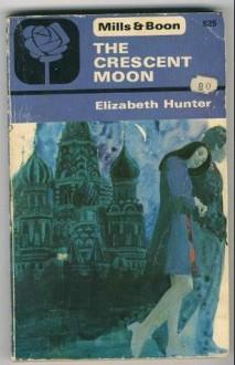 The Crescent Moon - Elizabeth Hunter