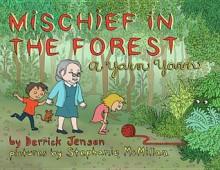 Mischief in the Forest: A Yarn Yarn - Derrick Jensen, Stephanie McMillan
