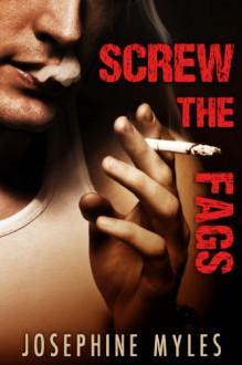 Screw the Fags - Josephine Myles