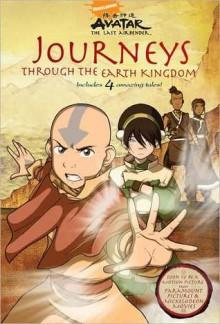 Avatar: The Last Airbender: Journeys Through the Earth Kingdom - Michael Teitelbaum
