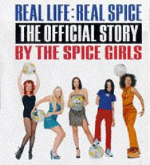 Real Life, Real Spice: The Spice Girls - Spice Girls