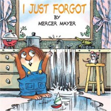 I Just Forgot - Mercer Mayer