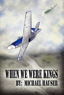 When We Were Kings - Michael Hauser