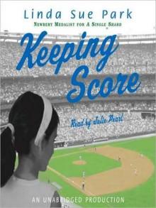 Keeping Score (Audio) - Linda Sue Park, Julie Pearl