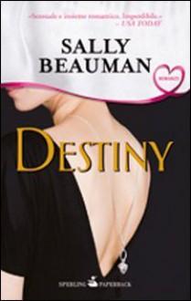 Destiny - Sally Beauman, Roberta Rambelli