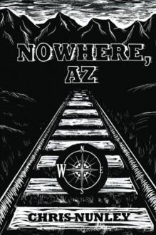 Nowhere, AZ - Chris Nunley