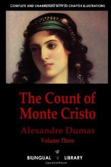 The Count Of Monte Cristo Volume 3 Le Comte De Monte Cristo Tome 3: English French Parallel Text Edition In Six Volumes - D. Bannon, Alexandre Dumas