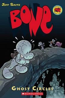 Bone - Ghost Circles - Jeff Smith, Steve Hamaker