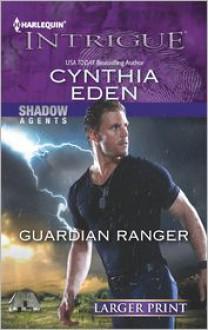 Guardian Ranger - Cynthia Eden