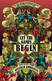 Let the Games Begin - Niccolò Ammaniti, Kylee Doust