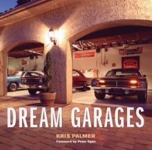 Dream Garages - Kris Palmer, Dave Gooley, Robert Genat, James Mann, Peter Martin, Peter Vincent, Peter Egan